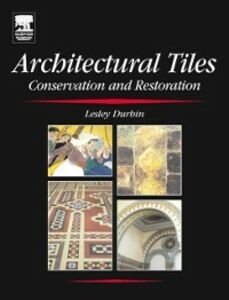 Ebook in inglese Architectural Tiles: Conservation and Restoration Durbin, Lesley