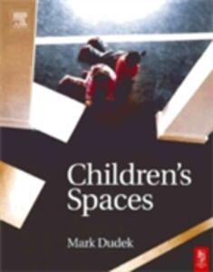 Foto Cover di Children's Spaces, Ebook inglese di  edito da Elsevier Science