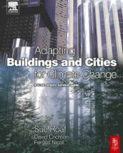 Ebook in inglese Adapting Buildings and Cities for Climate Change Crichton, David , Nicol, Fergus , Roaf, Sue