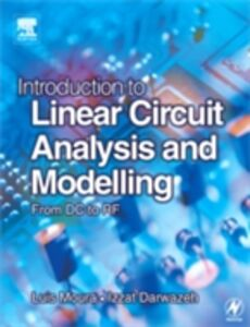 Foto Cover di Introduction to Linear Circuit Analysis and Modelling, Ebook inglese di Izzat Darwazeh,Luis Moura, edito da Elsevier Science