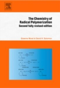 Ebook in inglese Chemistry of Radical Polymerization Moad, Graeme , Solomon, D.H.