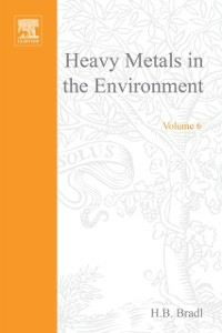 Ebook in inglese Heavy Metals in the Environment: Origin, Interaction and Remediation -, -