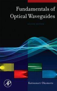 Ebook in inglese Fundamentals of Optical Waveguides Okamoto, Katsunari