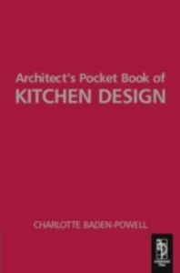 Ebook in inglese Architect's Pocket Book of Kitchen Design Baden-Powell, Charlotte