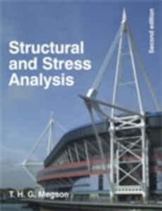 Foto Cover di Structural and Stress Analysis, Ebook inglese di T.H.G. Megson, edito da Elsevier Science