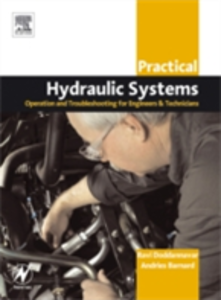 Ebook in inglese Practical Hydraulic Systems: Operation and Troubleshooting for Engineers and Technicians Barnard, Andries , Doddannavar, Ravi , Ganesh, Jayaraman