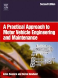 Ebook in inglese Practical Approach to Motor Vehicle Engineering and Maintenance Bonnick, Allan , Newbold, Derek