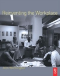Ebook in inglese Reinventing the Workplace Worthington, John