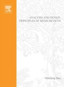 Foto Cover di Analysis and Design Principles of MEMS Devices, Ebook inglese di Minhang Bao, edito da Elsevier Science
