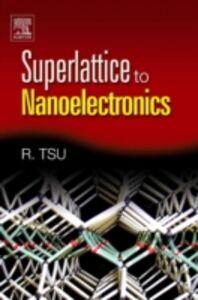Ebook in inglese Superlattice to Nanoelectronics Tsu, Raphael