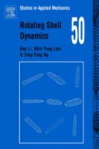 Ebook in inglese Rotating Shell Dynamics Lam, Khin-Yong , Li, Hua , Ng, Teng -Yong