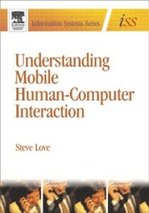 Foto Cover di Understanding Mobile Human-Computer Interaction, Ebook inglese di Steve Love, edito da Elsevier Science