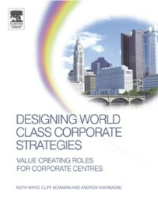 Ebook in inglese Designing World Class Corporate Strategies Bowman, Cliff , Kakabadse, Andrew , Ward, Keith