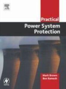 Ebook in inglese Practical Power System Protection Balakrishnan, Ramesh , Brown, Mark , Hewitson, Leslie