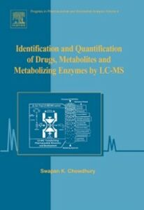 Ebook in inglese Identification and Quantification of Drugs, Metabolites and Metabolizing Enzymes by LC-MS -, -
