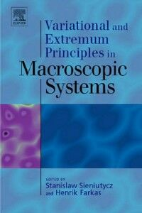Ebook in inglese Variational and Extremum Principles in Macroscopic Systems Farkas, Henrik , Sieniutycz, Stanislaw