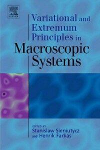 Foto Cover di Variational and Extremum Principles in Macroscopic Systems, Ebook inglese di Henrik Farkas,Stanislaw Sieniutycz, edito da Elsevier Science