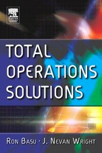 Ebook in inglese Total Operations Solutions Basu, Ron , Wright, J. Nevan