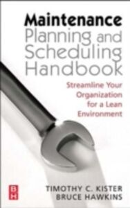Foto Cover di Maintenance Planning and Scheduling, Ebook inglese di Bruce Hawkins,Timothy C. Kister, edito da Elsevier Science