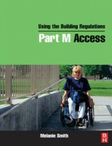 Foto Cover di Using the Building Regulations: Part M Access, Ebook inglese di Melanie Smith, edito da Elsevier Science