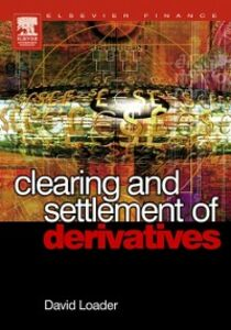 Ebook in inglese Clearing and Settlement of Derivatives Loader, David