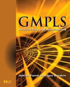 Ebook in inglese GMPLS Bryskin, Igor , Farrel, Adrian
