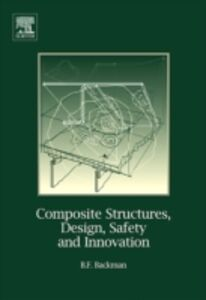 Ebook in inglese Composite Structures, Design, Safety and Innovation Backman, Dr. Bjorn F.