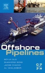 Ebook in inglese Offshore Pipelines Ali Ghalambor, PhD , Chacko, Jacob , Guo, Boyun , Shanhong Song, Ph.D.
