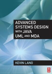 Foto Cover di Advanced Systems Design with Java, UML and MDA, Ebook inglese di Kevin Lano, edito da Elsevier Science
