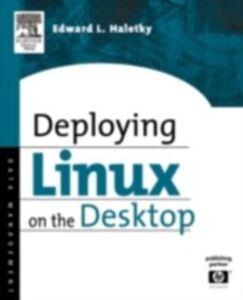 Foto Cover di Deploying LINUX on the Desktop, Ebook inglese di Edward Haletky, edito da Elsevier Science