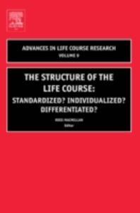 Foto Cover di Structure of the Life Course: Standardized? Individualized? Differentiated?, Ebook inglese di  edito da Elsevier Science
