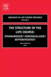 Structure of the Life Course: Standardized? Individualized? Differentiated?