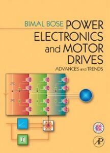 Ebook in inglese Power Electronics And Motor Drives Bose, Bimal K.