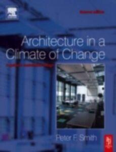 Foto Cover di Architecture in a Climate of Change, Ebook inglese di Peter F Smith, edito da Elsevier Science
