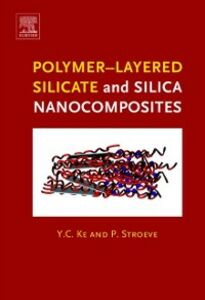 Ebook in inglese Polymer-Layered Silicate and Silica Nanocomposites Ke, Y.C. , Stroeve, P.