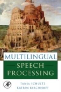 Foto Cover di Multilingual Speech Processing, Ebook inglese di  edito da Elsevier Science