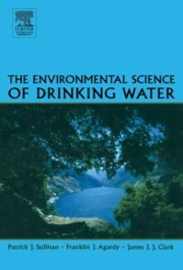 Ebook in inglese Environmental Science of Drinking Water Agardy, Franklin J. , Clark, James J.J. , Sullivan, Patrick