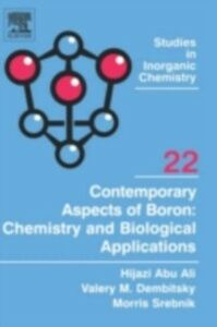 Ebook in inglese Contemporary Aspects of Boron: Chemistry and Biological Applications Ali, Hijazi Abu , Dembitsky, Valery M , Srebnik, Morris