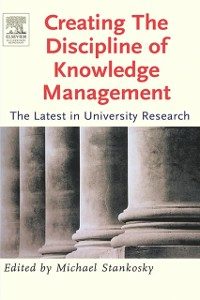 Ebook in inglese Creating the Discipline of Knowledge Management Stankosky, Michael