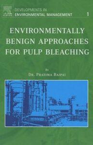 Foto Cover di Environmentally Benign Approaches for Pulp Bleaching, Ebook inglese di P. Bajpai,Pratima Bajpai, edito da Elsevier Science