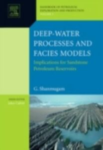 Foto Cover di Deep-Water Processes and Facies Models: Implications for Sandstone Petroleum Reservoirs, Ebook inglese di G. Shanmugam, edito da Elsevier Science