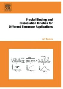 Foto Cover di Fractal Binding and Dissociation Kinetics for Different Biosensor Applications, Ebook inglese di Ajit Sadana, edito da Elsevier Science
