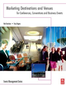 Ebook in inglese Marketing Destinations and Venues for Conferences, Conventions and Business Events Davidson, Rob , Rogers, Tony