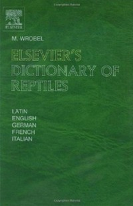 Ebook in inglese Elsevier's Dictionary of Reptiles Wrobel, Murray