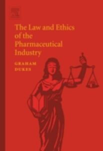 Ebook in inglese Law and Ethics of the Pharmaceutical Industry Dukes, M.N.G.