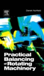Practical Balancing of Rotating Machinery