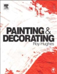 Ebook in inglese Painting and Decorating Hughes, Roy