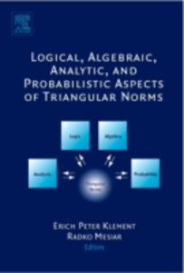 Ebook in inglese Logical, Algebraic, Analytic and Probabilistic Aspects of Triangular Norms -, -