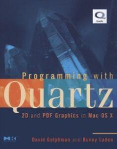 Foto Cover di Programming with Quartz, Ebook inglese di David Gelphman,Bunny Laden, edito da Elsevier Science