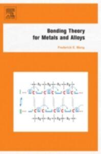 Foto Cover di Bonding Theory for Metals and Alloys, Ebook inglese di Frederick E. Wang, edito da Elsevier Science